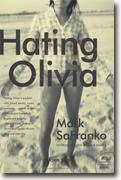 Buy *Hating Olivia: A Love Story* by Mark Safranko online