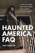 *Haunted America FAQ: All That's Left to Know About the Most Haunted Houses, Cemeteries, Battlefields, and More* by Dave Thompson