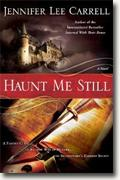 *Haunt Me Still* by Jennifer Lee Carrell