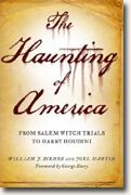 Buy *The Haunting of America: From the Salem Witch Trials to Harry Houdini* by William J. Birnes and Joel Martin online