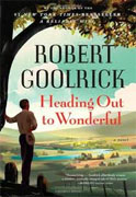 *Heading Out to Wonderful* by Robert Goolrick