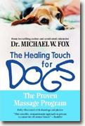 Buy *The Healing Touch for Dogs: The Proven Massage Program for Dogs* by Michael W. Fox online