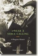 Buy *I Hear a Voice Calling: A Bluegrass Memoir* by Gene Lowinger online