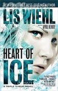 *Heart of Ice (A Triple Threat Novel)* by Lis Wiehl with April Henry