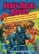 Buy *Heavy Metal Movies: Guitar Barbarians, Mutant Bimbos and Cult Zombies Amok in the 666 Most Ear- and Eye-Ripping Big-Scream Films Ever!* by Mike McPaddeno nline