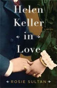 *Helen Keller in Love* by Rosie Sultan