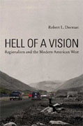 Buy *Hell of a Vision: Regionalism and the Modern American West* by Robert L. Dorman online