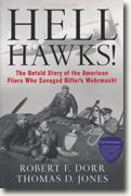 Buy *Hell Hawks!: The Untold Story of the American Fliers Who Savaged Hitler's Wehrmacht* by Robert F. Dorr and Thomas D. Jones online