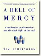 *A Hell of Mercy: A Meditation on Depression and the Dark Night of the Soul* by Tim Farrington