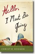Buy *Hello, I Must Be Going* by Christie Hodgen online