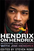 Buy *Hendrix on Hendrix: Interviews and Encounters with Jimi Hendrix (Musicians in Their Own Words)* by Steven Roby online