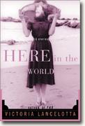 Here in the World: Thirteen Stories