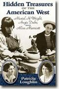*Hidden Treasures of the American West: Muriel H. Wright, Angie Debo, and Alice Marriott* by Patricia Loughlin