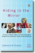 Buy *Hiding in the Mirror: The Quest for Alternate Realities, from Plato to String Theory (by way of Alice in Wonderland, Einstein, and The Twilight Zone)* by Lawrence Malkin online