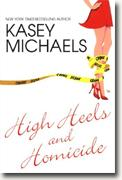 Buy *High Heels and Homicide* by Kasey Michaels