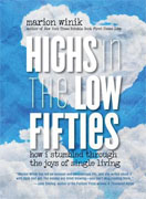 *Highs in the Low Fifties: How I Stumbled through the Joys of Single Living* by Marion Winik