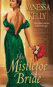 Buy *His  Mistletoe Bride* by Vanessa Kelly online