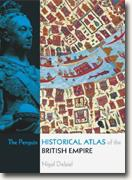 *The Penguin Historical Atlas of the British Empire* by Nigel Dalziel