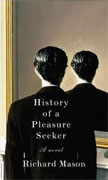 Buy *History of a Pleasure Seeker* by Richard Mason online