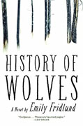 *The History of Wolves* by Emily Fridlund