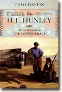 Buy *The H. L. Hunley: The Secret Hope of the Confederacy* by Tom Chaffin online