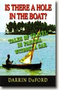 Buy *Is There a Hole in the Boat?: Tales of Travel in Panama without a Car* by Darrin DuFord online