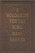 *A Hologram for the King* by Dave Eggers