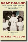 Buy *Holy Roller: Growing Up in the Church of Knock Down, Drag Out; Or, How I Quit Loving a Blue-Eyed Jesus* by Diane Wilson online