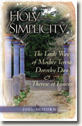 Buy *Holy Simplicity: The Little Way of Mother Teresa, Dorothy Day & Therese of Lisieux* by Joel Schorn online