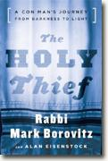 Buy *The Holy Thief: A Con Man's Journey from Darkness to Light* online
