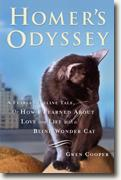 Homer's Odyssey: A Fearless Feline Tale, or How I Learned About Love and Life with a Blind Wonder Cat* by Gwen Cooper