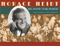 Buy *Horace Heidt: Big Band Star-Maker* by Horace Heidt, Jr. and Tom Bleecker online