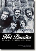 *Hot Burritos: The True Story of The Flying Burrito Brothers* by John Einarson with Chris Hillman