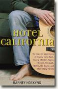 Buy *Hotel California: The True-life Adventures of Crosby, Stills, Nash, Young, Mitchell, Taylor, Browne, Ronstadt, Geffen, the Eagles, and Their Many Friends* by Barney Hoskyns online