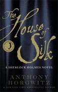 *The House of Silk: A Sherlock Holmes Novel* by Anthony Horowitz