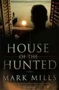 Buy *House of the Hunted* by Mark Mills online