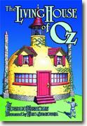 *The Living House of Oz* by Edward Einhorn, illustrated by Eric Shanower