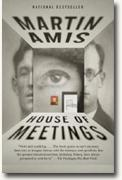 *House of Meetings* by Martin Amis