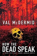 Buy *How The Dead Speak: A Tony Hill and Carol Jordan Thriller* by Val McDermid online