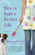 Buy *How to Bake a Perfect Life* by Barbara O'Neal online