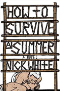 *How to Survive a Summer* by Nick White