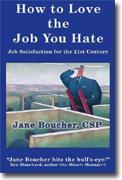 Buy *How to Love the Job You Hate: Job Satisfaction for the 21st Century* online