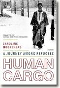 *Human Cargo: A Journey Among Refugees* by Caroline Moorhead