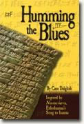 Buy *Humming the Blues: Inspired by Nin-Me-Sar-Ra, Enheduanna's Song to Inanna* by Cass Dalglish online