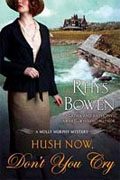 Buy *Hush Now, Don't You Cry (Molly Murphy Mysteries)* by Rhys Bowen online