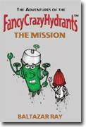 Buy *Adventures of the FancyCrazyHydrants: The Mission* online