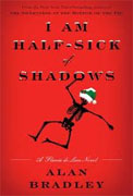 Buy *I Am Half-Sick of Shadows: A Flavia de Luce Novel* by Alan Bradley online