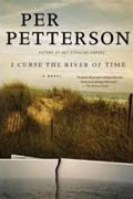 *I Curse the River of Time* by Per Petterson