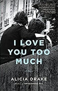 Buy *I Love You Too Much* by Alicia Drakeonline
