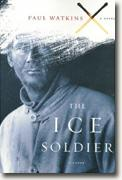 *The Ice Soldier* by Paul Watkins